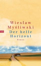 Der helle Horizont - Roman