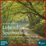 Lebendige Spiritualität (Ungekürzt)