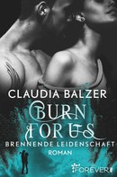 Claudia Balzer: Burn for Us - Brennende Leidenschaft ★★★★★