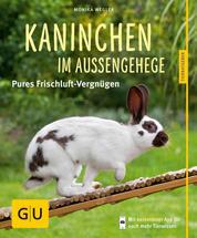 Kaninchen im Außengehege - Pures Frischluft-Vergnügen