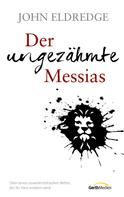 John Eldredge: Der ungezähmte Messias ★★★★