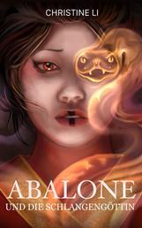 Abalone und die Schlangengöttin - Die Legende von Abalone