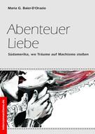 Maria G. Baier-D'Orazio: Abenteuer Liebe