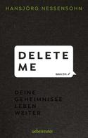 Hansjörg Nessensohn: Delete Me