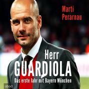 Herr Guardiola - Das erste Jahr mit Bayern München