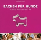Friederike Friedel: Backen für Hunde ★★★