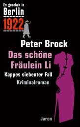 Das schöne Fräulein Li - Kappes siebenter Fall. Kriminalroman (Es geschah in Berlin 1922)