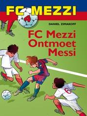 FC Mezzi 4 - FC Mezzi ontmoet Messi