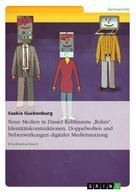 """Saskia Guckenburg: Neue Medien in Daniel Kehlmanns """"Ruhm"""". Identitätskonstruktionen, Doppelwelten und Nebenwirkungen digitaler Mediennutzung"""