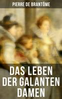 Pierre de Brantôme: Das Leben der galanten Damen