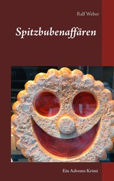 Spitzbubenaffären - Ein Advents Kurzkrimi aus dem Oberbaselbiet