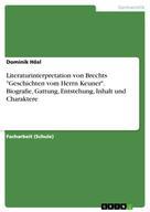"""Dominik Hösl: Literaturinterpretation von Brechts """"Geschichten vom Herrn Keuner"""". Biografie, Gattung, Entstehung, Inhalt und Charaktere"""