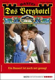 Das Berghotel 224 - Heimatroman - Ein Busserl ist noch net genug!