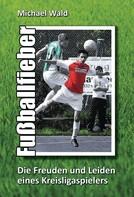 Michael Wald: Fußballfieber ★★★