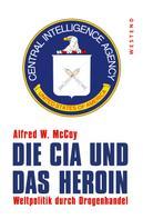 Alfred W. McCoy: Die CIA und das Heroin