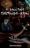 Gabriela Meyer: Im Bann des Dschingis-Khan ★★★★