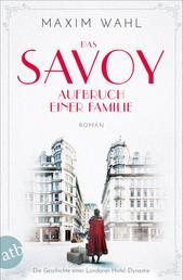 Das Savoy - Aufbruch einer Familie - Roman
