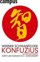 Konfuzius im Management - Werte und Weisheit im 21. Jahrhundert