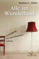 Matthias C. Müller: Alle im Wunderland