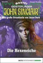 John Sinclair 2160 - Horror-Serie - Die Hexeneiche
