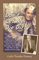 Carlie Thrasher Downey: Don't Let Me Die Dirty