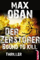 Max Oban: Der Zerstörer. Thriller ★★★★