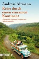 Andreas Altmann: Reise durch einen einsamen Kontinent ★★★★
