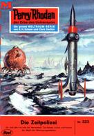 William Voltz: Perry Rhodan 323: Die Zeitpolizei ★★★★