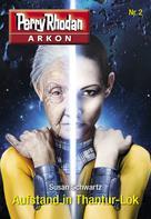 Susan Schwartz: Arkon 2: Aufstand in Thantur-Lok ★★★