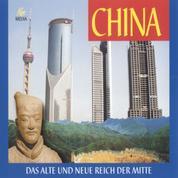 China - Das alte und neue Reich der Mitte - Chinas Geschichte vom ersten Kaiser Qin Shihuangdi bis Deng Xiaoping