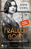 Anne Stern: Fräulein Gold: Der Himmel über der Stadt ★★★★★