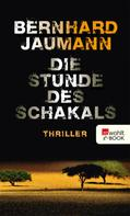 Bernhard Jaumann: Die Stunde des Schakals ★★★★