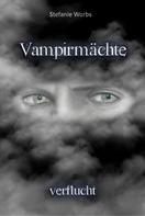 Stefanie Worbs: Vampirmächte