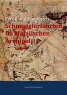 Ferdinand Emmerich: Schmugglerfahrten im Malaiischen Archipel