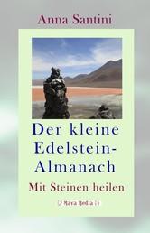 Der kleine Edelstein-Almanach - Mit Steinen heilen