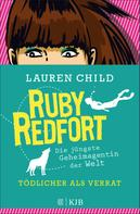 Lauren Child: Ruby Redfort – Tödlicher als Verrat ★★★★★