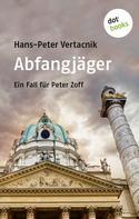 Hans-Peter Vertacnik: Abfangjäger: Ein Fall für Peter Zoff - Band 1 ★★★