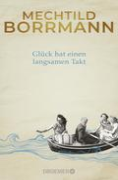 Mechtild Borrmann: Glück hat einen langsamen Takt ★★★★★