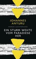 Johannes Anyuru: Ein Sturm wehte vom Paradiese her ★★★★★