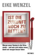 Eike Wenzel: Ist die Zukunft noch zu retten? ★★★★★