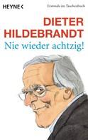 Dieter Hildebrandt: Nie wieder achtzig! ★★★★