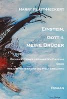 Harry Flatt-Heckert: Einstein, Gott und meine Brüder ★★