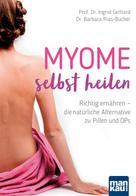 Prof. Dr. Ingrid Gerhard: Myome selbst heilen