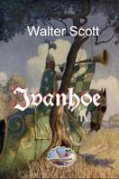 Sir Walter Scott: Ivanhoe (Illustriert)