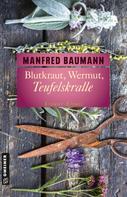 Manfred Baumann: Blutkraut, Wermut, Teufelskralle ★★★★