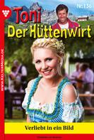 Friederike von Buchner: Toni der Hüttenwirt 136 – Heimatroman