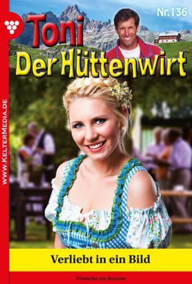 Toni der Hüttenwirt 136 – Heimatroman