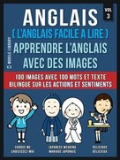 Mobile Library: Anglais ( L'Anglais facile a lire ) - Apprendre L'Anglais Avec Des Images (Vol 3)
