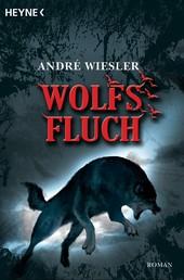 Wolfsfluch - Die Chroniken des Hagen von Stein 3 - Roman