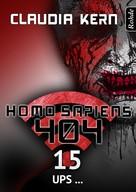 Claudia Kern: Homo Sapiens 404 Band 15: Ups ... ★★★★